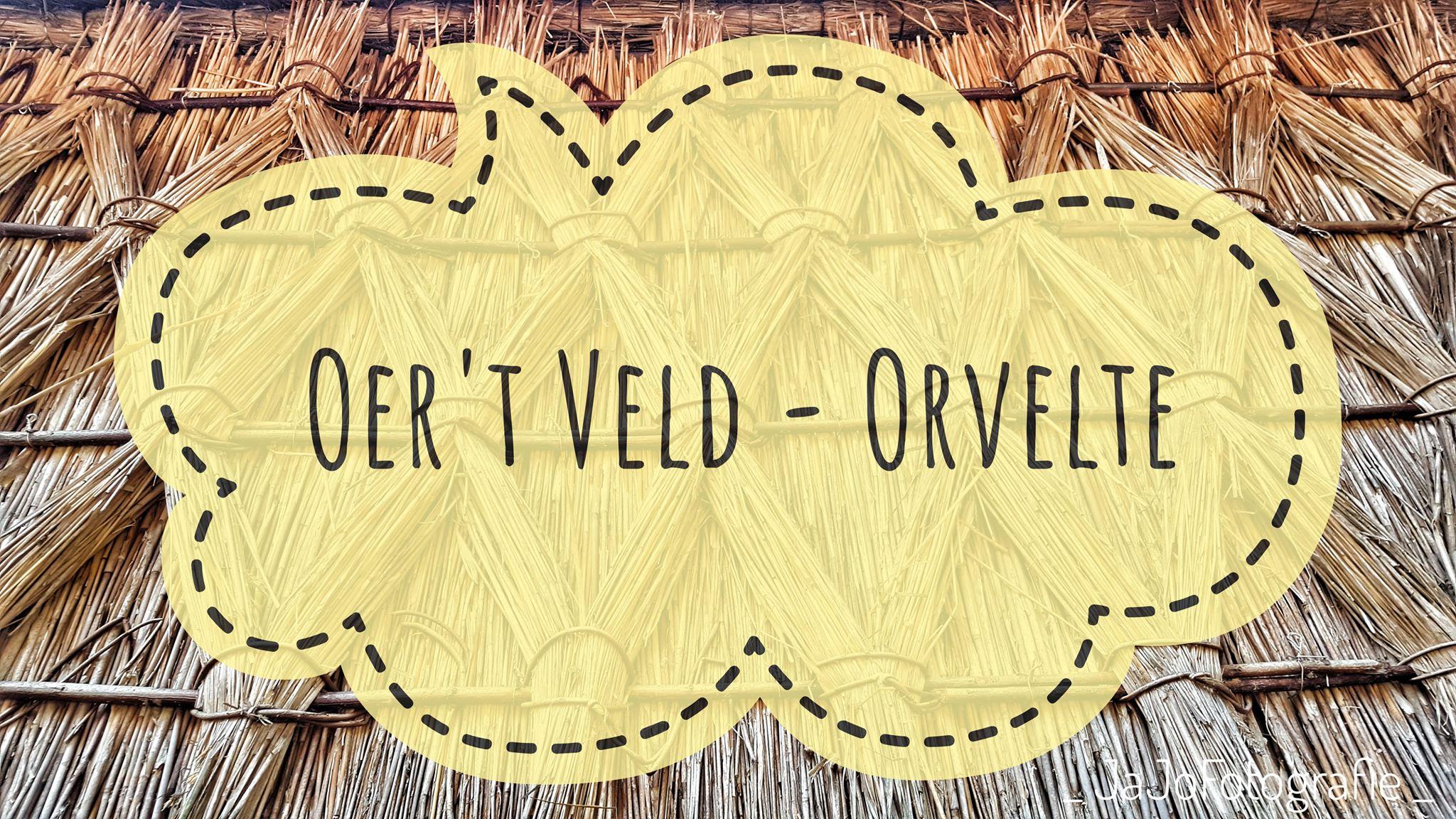 Oer't Veld Route – Orvelte