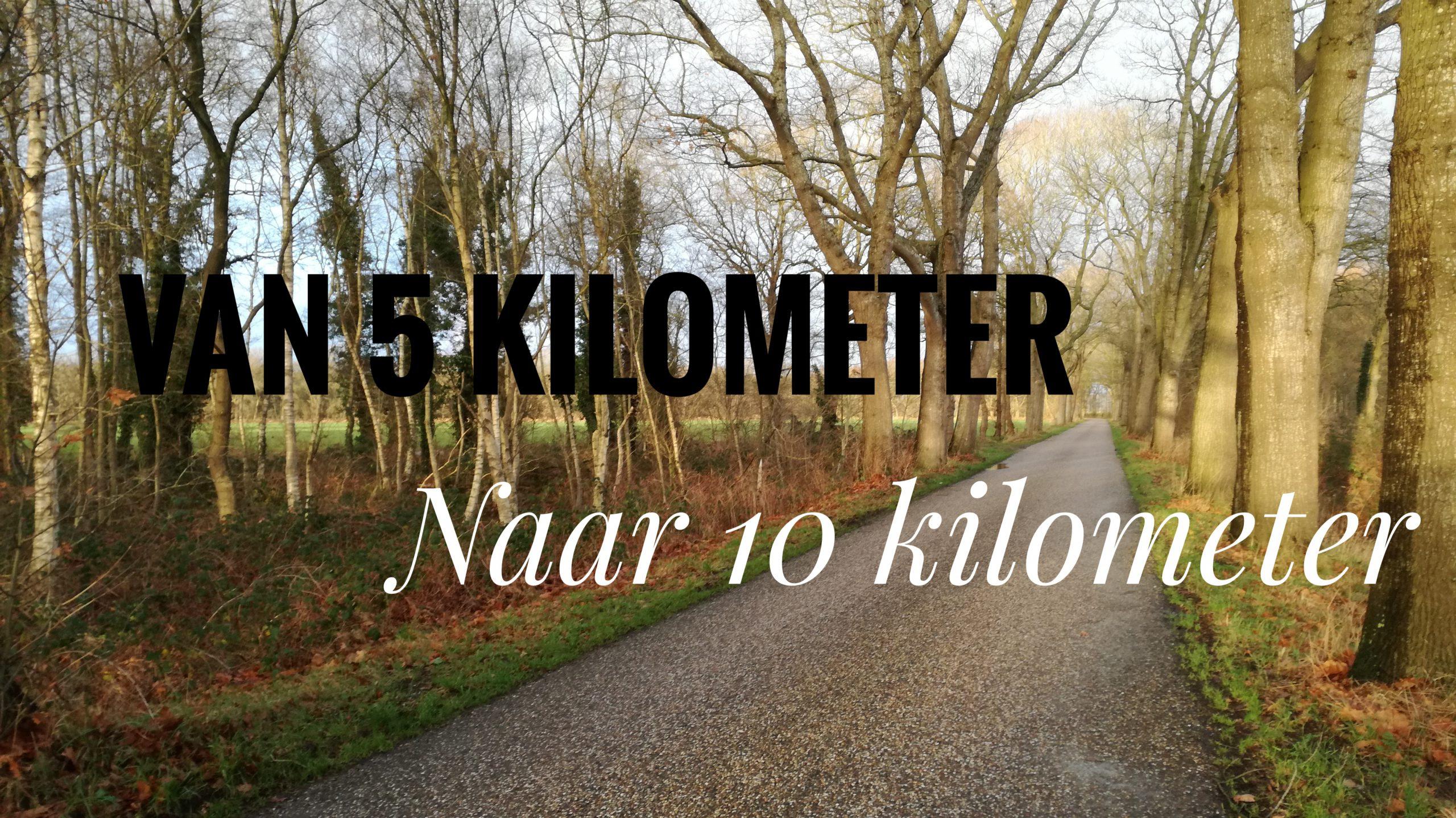 Van 5 naar 10 km