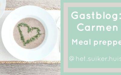 Gastblog: Carmen @het.suiker.huisje – Meal preppen
